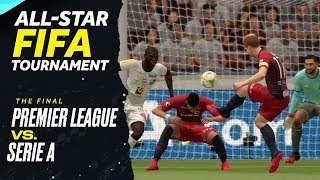 Premier League vs. Serie A: All-Star FIFA Tournament The Final