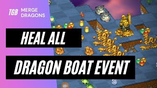 Merge Dragons Dragon Boat Event Heal All Land ☆☆☆