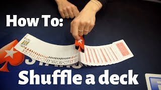 How To: SHUFFLE A DECK