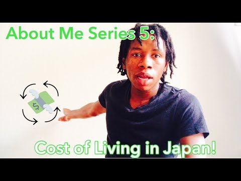 About Me Series 5: Cost of Living in Japan!