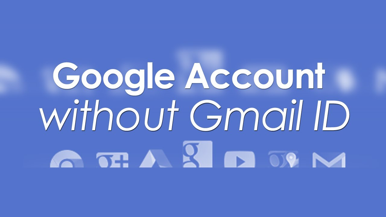 Up without gmail sign How to