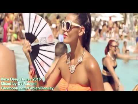DJ Fabieni IBIZA SUMMER DEEP HOUSE 'NEW 2016' [VIDEO HD]
