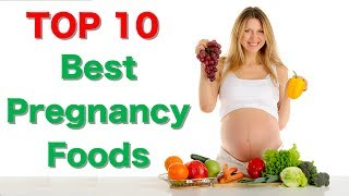 Top 10 Best Foods For Pregnancy Healthy Food During Pregnancy What To Eat While Pregnant