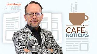 #EnVivo Café y Noticias | AMLO y EU | Otra ola | (Y sí, la renuncia. Invitado: Álvaro Delgado)