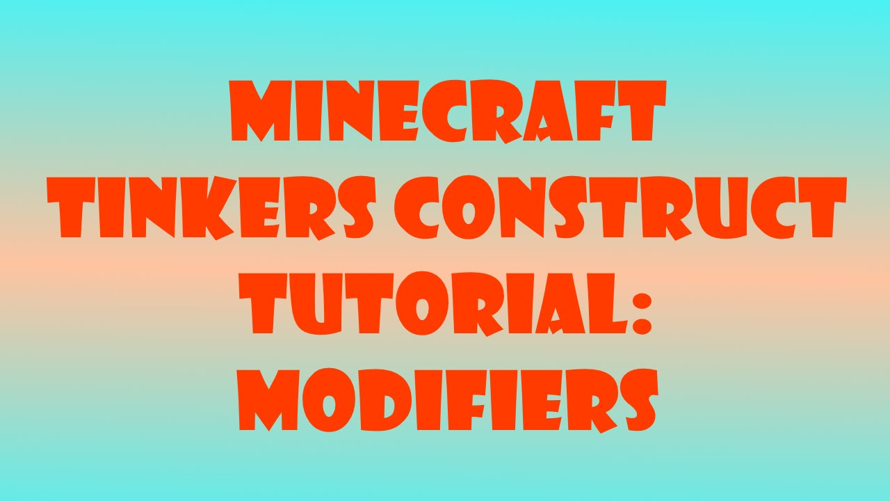 Minecraft tinkers construct tutorial modifiers youtube sciox Choice Image