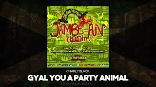 Charly Black - Gyal You A Party Animal [Clean] (Jambe-An Riddim) Techniques Records - July 2014