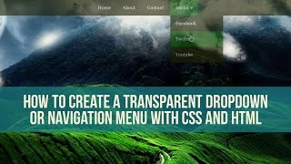 How to Create a Transparent Dropdown or navigation Menu with CSS and HTML