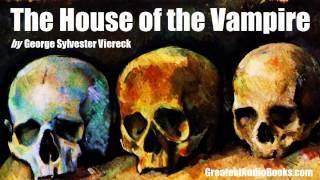 THE HOUSE OF VAMPIRE - FULL AudioBook | GreatestAudioBooks.com