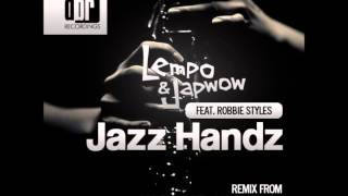 Lempo & Japwow feat. Robbie Styles - Jazz Hands (MC Flipside & Chris Vench Mix)