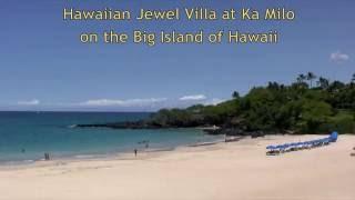 Hawaiian Jewel Villa at Ka Milo in the Mauna Lani Resort on the Big Island of Hawaii