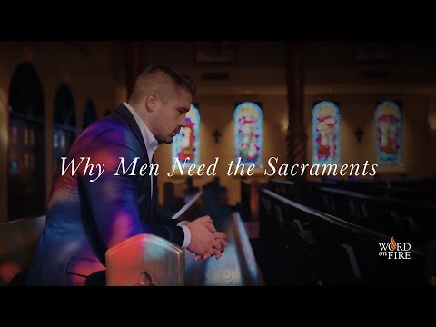 Why Men Need the Sacraments // Jared Zimmerer (Director of the Word on Fire Institute)