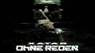 XATAR - OHNE REDEN (Official Video)