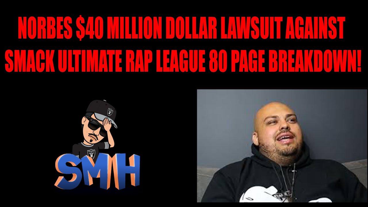 Norbes $40 Million Dollar Lawsuit Against SMACK Ultimate Rap League 80 Page Breakdown!