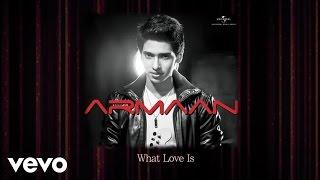 armaan malik - what love is