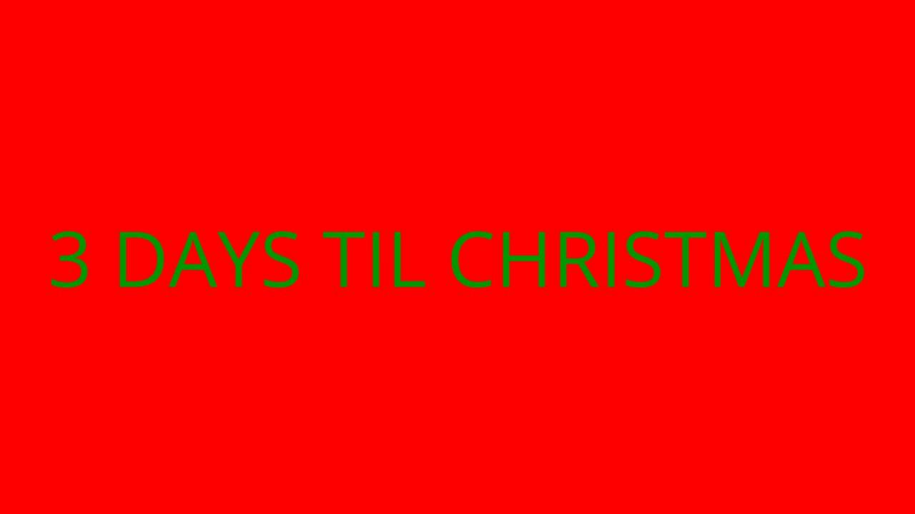 How Many Days Til Christmas.How Many Days Til Christmas Dec 21 2016