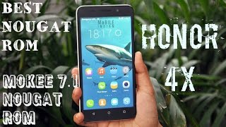 HUAWEI HONOR 4/4X/CHERRY || MOKEE 7.1 NOUGAT ROM 2017 || QUICK REVIEW AND FEATURES ||