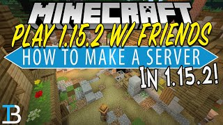 How To Make A Minecraft Server in 1.15.2 (How To Play Minecraft 1.15.2 w/ Your Friends)