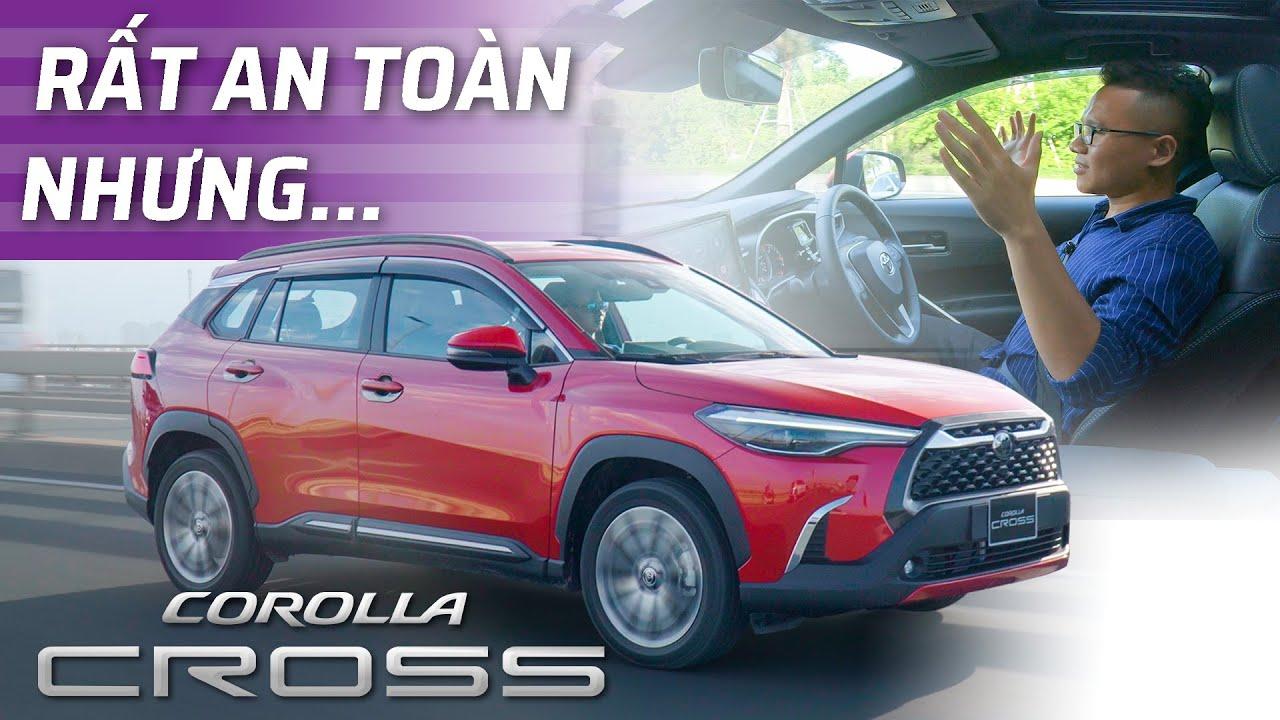 """Đánh giá Corolla Cross: Nhiều trang bị xịn, nhưng vẫn rất """"Toyota"""""""