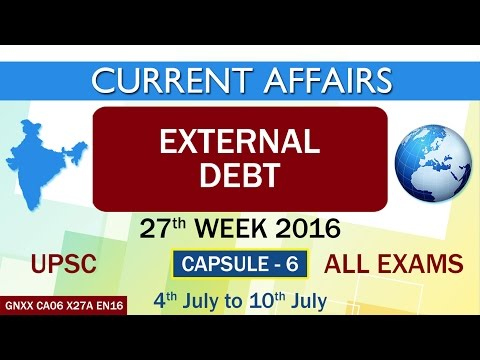 "Current Affairs ""External Debt"" Capsule-6 of 27th Week (4th July to 10th July) of 2016"