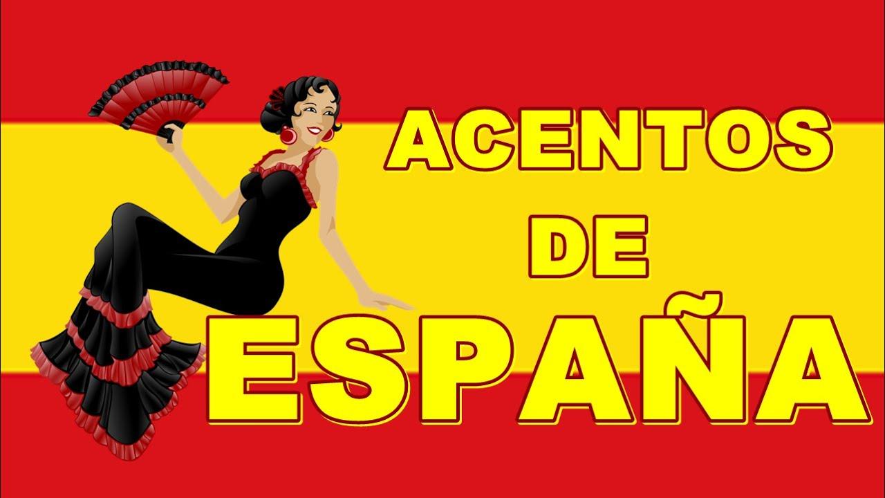 Algunos Acentos De España Parte 1 Cómo Hablan En España Acentos Españoles Verbale Mondo Youtube