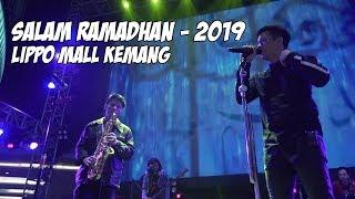 NOAH - Salam Ramadhan 2019 | Lippo Mall Kemang