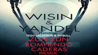 Wisin & Yandel Ft. Pitbull y Tego Calderon - Zun Zun Rompiendo Caderas (Remix)