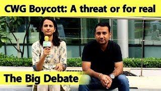 The Big Debate: CWG Boycott- A Threat Or For Real? | Sports Tak
