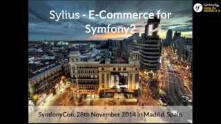 SymfonyCon Madrid 2014 - Paweł Jędrzejewski - Sylius - E-Commerce for Symfony2