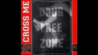 Cross Me -  Drug Free Zone (Full EP)
