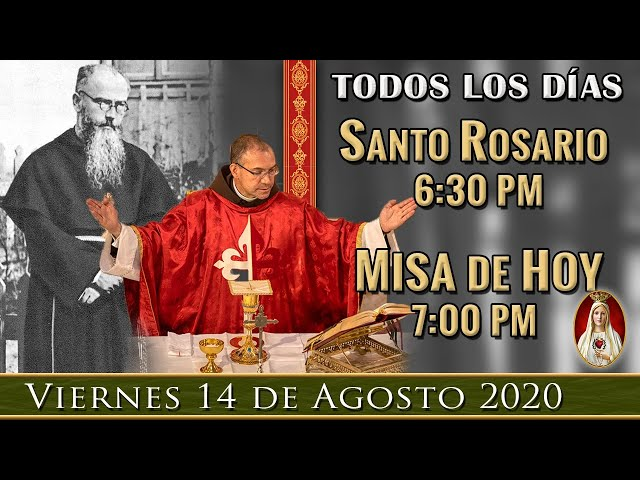 6:30pm LIVE Rosario y Misa Caballeros de la Virgen , Viernes 14 de agosto