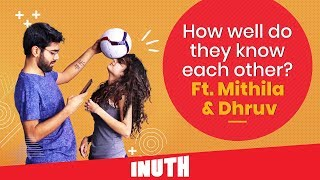 Little Things Season 2 | How Well Do Mithila Palkar & Dhruv Sehgal Know Each Other | Netflix India