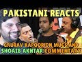 Pakistani Reacts to Gaurav Kapoor | Coffee Mugs & Shoaib Akhtar Commentary