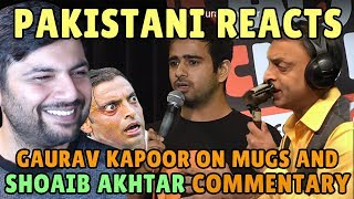 Pakistani Reacts to Gaurav Kapoor | Coffee Mugs & Shoaib Akhtar Commentary