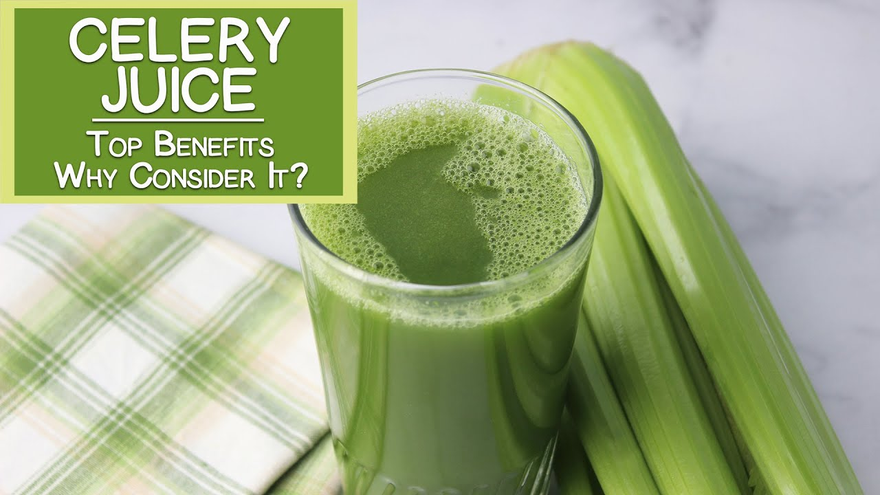 Top Benefits Of Celery Juice, Why Consider It - Youtube-6671