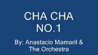 Anastacio Mamaril - Cha Cha No.1
