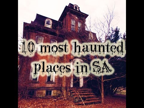 Haunted Places In South Africa Must See