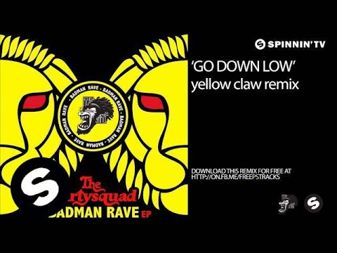 The Partysquad - Go Down Low (Yellow Claw Remix)