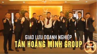 vân sơn giao lưu doanh nghiệp tân hoàng minh group