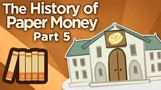 The History of Paper Money - Working out the Kinks - Extra History - #5
