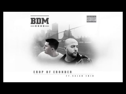 BDM - Erop Of Eronder Ft. Salah Edin (Geproduceerd door Don-P)