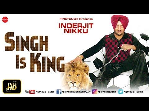 Singh Is King | Inderjit Nikku | Finetouch Music | Colosus | Gurmeet Singh | Gurnaam Gama