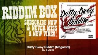 DJ T Juice  Dutty Bwoy Riddim (Megamix)