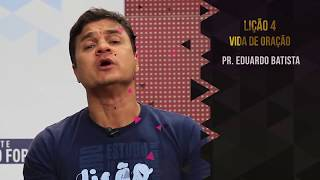Lição 4 - 23/01/2018 | pastor Eduardo Batista