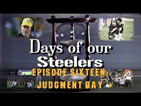 Days of our Steelers - Episode Sixteen: Judgment Day