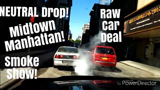 Midtown Manhattan UNCUT RAW CAR DEAL! NEUTRAL DROP!