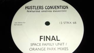 HUSTLERS CONVENTION Featuring ONDREA DUVERNEY - FINAL (SPACE FAMILY UNIT U.S CLUB MIX)