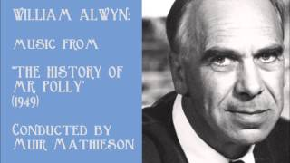 "William Alwyn: music from ""The History of Mr  Polly"" (1949)"