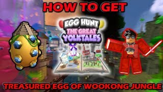 [EVENT] ROBLOX EGG HUNT 2018: HOW TO GET TREASURE OF WOOKONG EGG (RUINS OF WOOKONG MAP)
