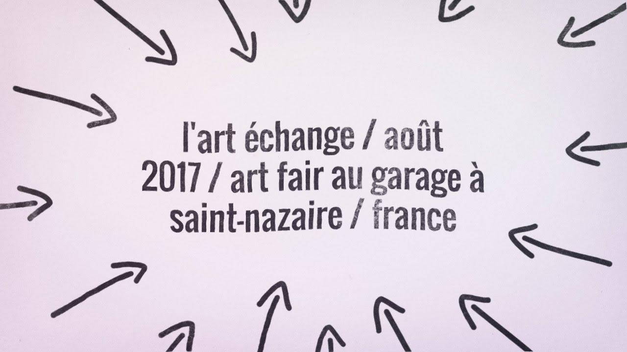 art fair au garage saint nazaire youtube. Black Bedroom Furniture Sets. Home Design Ideas