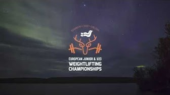European Junior & U23 Weightlifting Championships 2020 Rovaniemi